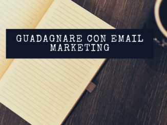 Guadagnare con email marketing